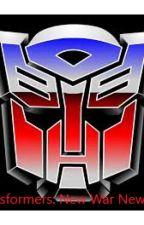 Transformers: New War New Life by MakaylaSutherland