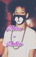 Mines ~ Mateo  by ZayTheDancer