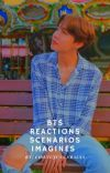 bts reactions, scenarios, imagines cover