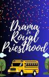 DRAMA in Royal Priesthood ✔️  cover