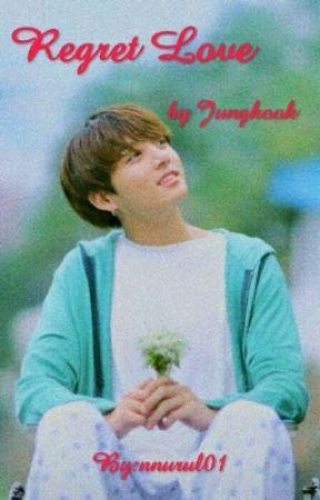 Regret Love || Jungkook by nnurul01