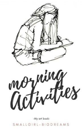 Morning Activities by Smallgirl-Bigdreams
