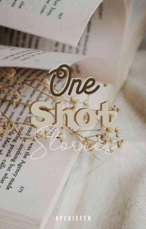One Shot Stories by ApeKiefer