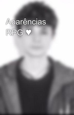 Aparências RPG ♥️ by MeChamaDeSuaCrusha