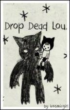 drop dead lou »  larry au  by kosmicgirl