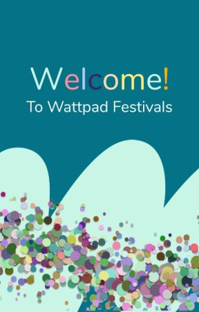 Welcome To Wattpad Festivals: Profile Guide by WattpadFestivals
