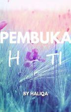 Pembuka Hati by Haliqaaaaaaaa