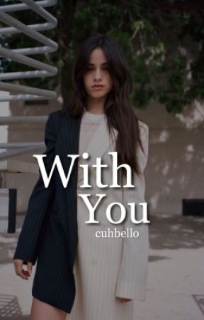 With You (Camila/You)  [DISCONTINUED] by cuhbello