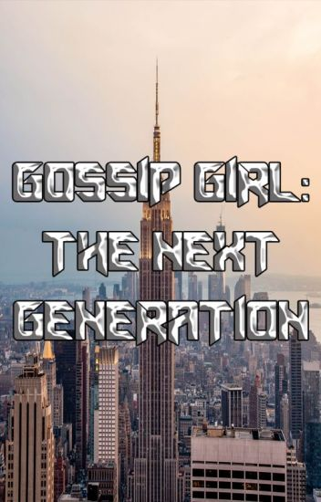 Gossip Girl - The Next Generation