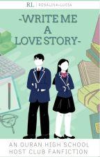 Write Me a Love Story (OHSHC) by Rosalina-Lucia