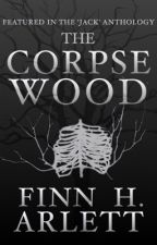 The Corpsewood by FinnyH