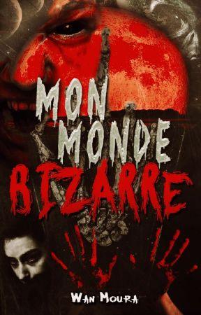 MON MONDE BIZARRE by WanMoura