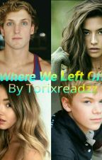 Where We Left Off|Sequel|Logan Paul Fanfic by torixreadzz