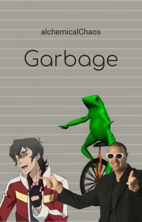 Garbage - A Shitpost by alchemicalChaos