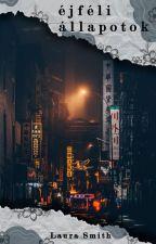 éjféli állapotok by ShadowWithSoul