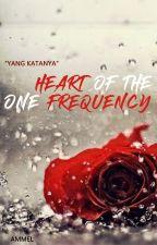 """Yang Katanya"" HEART OF THE ONE FREQUENCY by UkhtiEkalisma"