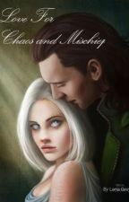 Love for Chaos and Mischief (Loki Love Story) by ImASelfishMachine
