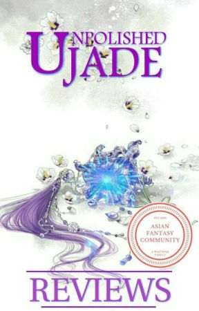 Unpolished Jade: Reviews by AsianFantasyComm