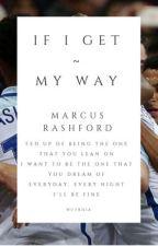 IF I GET MY WAY- Marcus Rashford by Thatsnotmepal