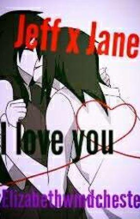Jeff X Jane:I love you. by ElizabethWinchester7