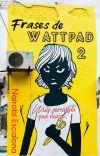 Frases De Wattpad 2 cover