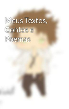 Meus Textos, Contos e Poemas by kasiastyles02