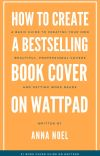 How to Create A Bestselling Book Cover on Wattpad cover