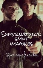 Supernatural Smut by TheWaspOfficial