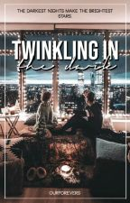Twinkling in the Dark | ✔︎ by ourforevers