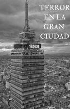 TERROR EN LA GRAN CIUDAD by deplusbelle