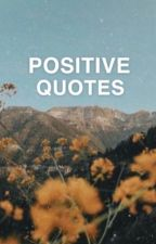 POSITIVE QUOTES | ✔️ by sequxoia