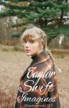Taylor Swift Imagines  cover