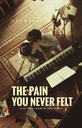 The Pain You Never Felt by Countess_Shades