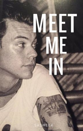 Meet Me In // H.S. by saswee4