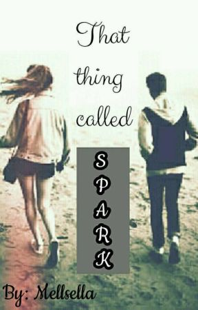 That Thing called Spark (One Shot) by Mellsella