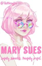 The Big Book of Mary Sues (NEW SUES WEEKLY) by TheMarySue