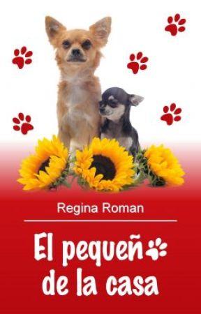 El pequeño de la casa (primeros capítulos) by ReginaRoman