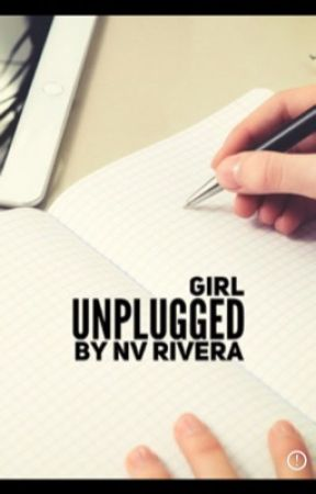 Girl Unplugged by NicoleRivera319