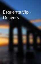 Esquenta Vip - Delivery by esquentavip