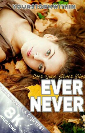 EVER NEVER (The Open Novella Contest) by dawnisbreaking03