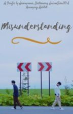 Misunderstanding   JJ Project Fanfic   by Anonymous_Dictionary