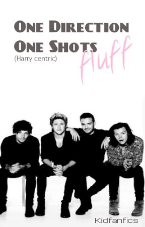 One Direction One Shots / fluff by kidfanfics