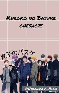 Kuroko No Basket × Reader Oneshots cover