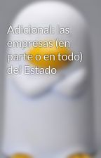 Adicional: las empresas (en parte o en todo) del Estado by Claudio3891