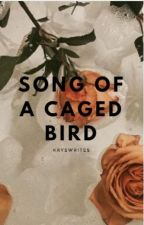 Song of a Caged Bird by kryswrites