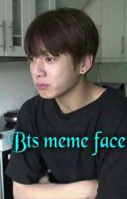 Bts meme face by Tofeuszek