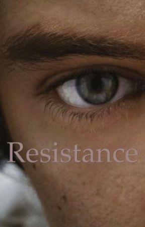 Resistance  [ completed ✔️book one] by rosie-jackk