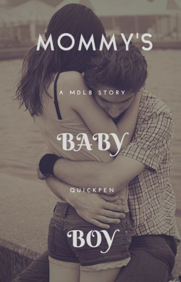 Mommy's Baby Boy (A MDlb Story)
