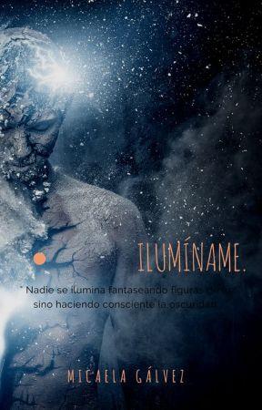 """"""" ILUMÍNAME. """" by mizoondastoo"""