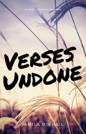 Verses Undone by KeepYourGoodHeart